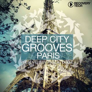 Deep City Grooves - Paris pres. by Pascal Dollé