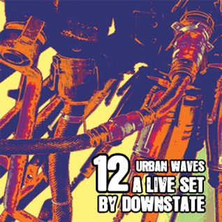 Urban Waves Radio 12 - Downstate Live Set @Shanghai Robotic Industry