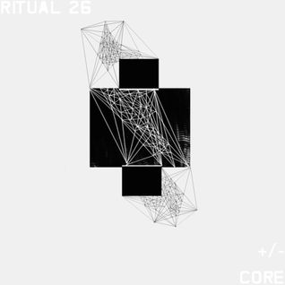 RITUAL 26 - +/- CORE