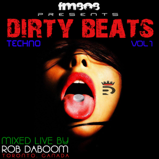 Dirty Beats Vol 1: Techno FM808 @robdaboom