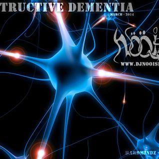Destructive Dementia - Mix March 2014