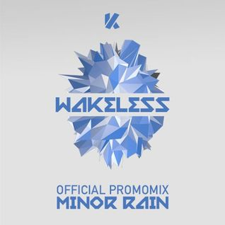 Minor Rain - Kinetik presents Wakeless Promo Mix