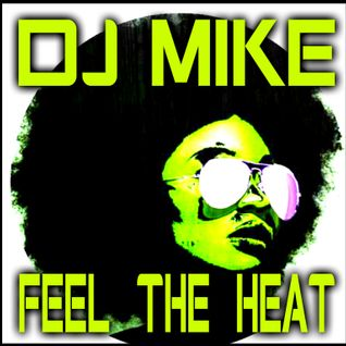 DJ MIKE - FEEL THE HEAT