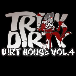 D!rt House Vol.4