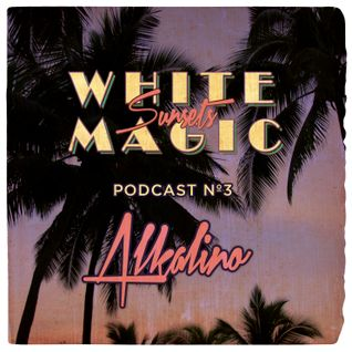 Alkalino DJ Mix for White Magic Sunsets