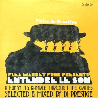 Entendre le Son: A Funky 45 Ramble Through The Crates