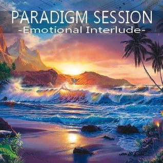 PARADIGM SESSION - Emotional Interlude -
