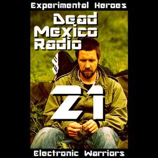 Dead Mexico Radio: Show 21