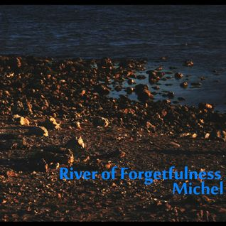 RIVER OF FORGETFULNESS ALBUM