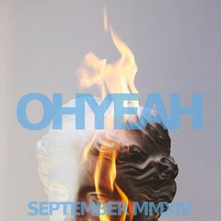 OHYEAH's Favorite Ten - September MMXIV Mix