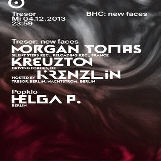 Morgan Tomas @ BHC: New Faces - Tresor Berlin - 04.12.2013