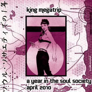 King Megatrip - A Year in the Soul Society 04 APR