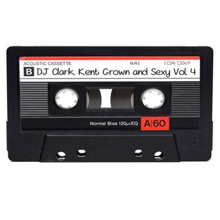 DJ Clark Kent Grown & Sexy Vol. 4