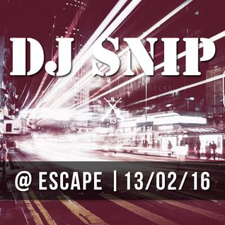 Snip @ Escape Night (13-02-2016)