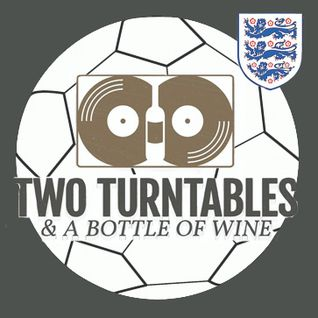 Two Turntables Podcast Special Projects Mix : England Anthems