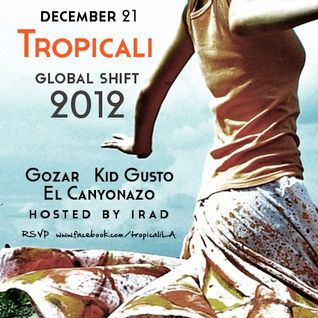 TropiCali LA Presents Global Shift 2012 by KidGusto
