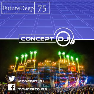 Concept - FutureDeep Vol. 075 (26.08.2016)