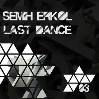 Semih Erkol - Last Dance 03