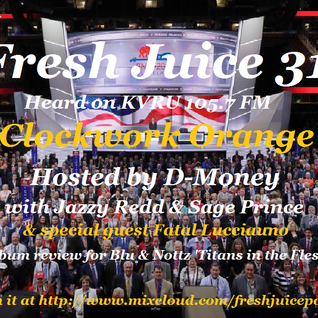 #FreshJuice 317 - Clockwork Orange
