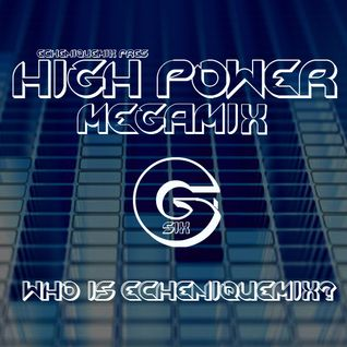 ECHENIQUE MIX - HIGH POWER MEGAMIX 2010 - (Episode 6)