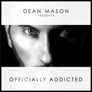 Dean Mason - Officially Addicted Podcast #43