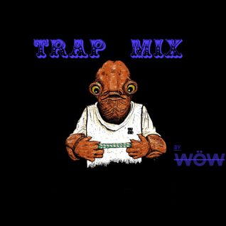 TRAP Mix by WöW