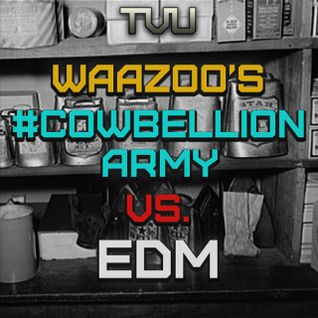 TVU Presents EDM Sessions #9: Waazoo's #Cowbellion Army vs. EDM