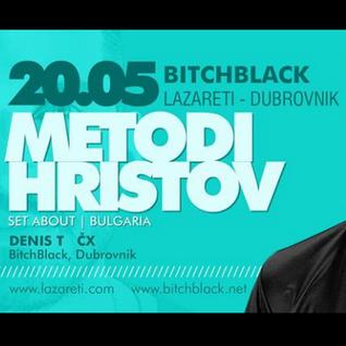 ČX @ BitchBlack w/ Metodi Hristov