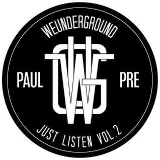 Paul Pre x WEUNDERGROUND - Just Listen Vol.2