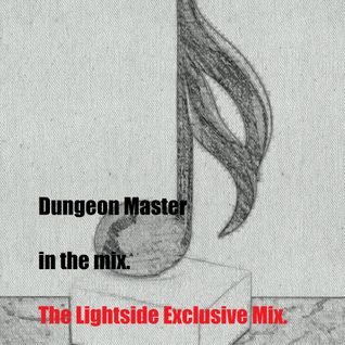 Dungeon Master in the mix_The Lightside Exclusive Mix