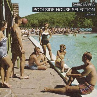 Dario Maffia - Poolside House Selection 28-07-2012