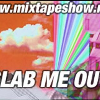 MIXTAPE 135 - SLAB ME OUT