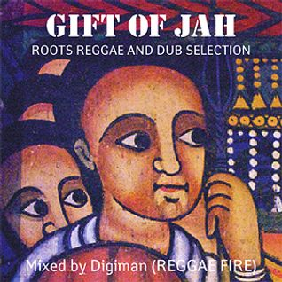 Gift Of Jah mix (roots reggae and dub selection)