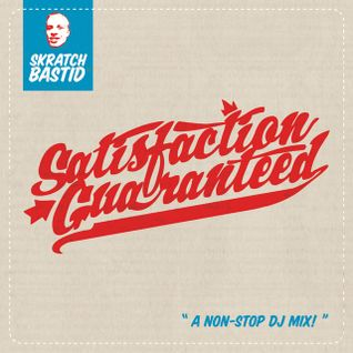 Skratch Bastid- Satisfaction Guaranteed