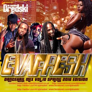New Evafresh Dancehall Mix Vol.10 (2016 MIXTAPE) Pls Repost @DJDREDSKI