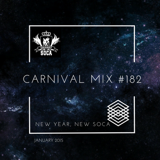 Carnival Mix #182 - New Year, New Soca - Jan 2015