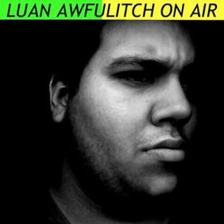 Luan Awfulitch On Air #023