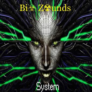 Bi☣ Z☢unds - System (August 2015 Podcast)
