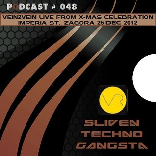 Sliven Techno Gangsta™ ~ Podcast # 048 (16 January 2014) (Vein2Vein X-Mas (25-12-2012))