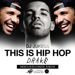 #ThisIsHipHop: @Drake PART 1 Mixed by @DJ_Jukess
