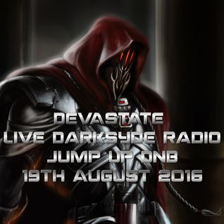 DEVASTATE Live Darksyde Radio Jump Up DnB 19th August 2016