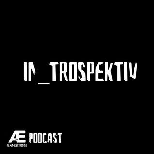 A-E_Podcast Presents In_Trospektiv [A-E_P 028]