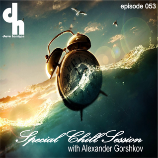Special Chill Session 053 with Alexander Gorshkov