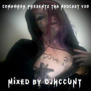 cOmaWrek Presentz tha nOdcast (v80) mixed by DJHCCUNT