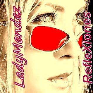 LadyMendez - RefleXiones