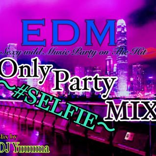 EDM Only Party MIX~SELFIE~
