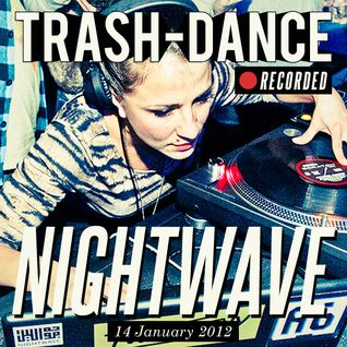 NIGHTWAVE live @ TRASH-DANCE