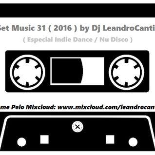 Dj Le@ndroC@nti - Set Music.31 (Especial Indie Dance Nu Disco)