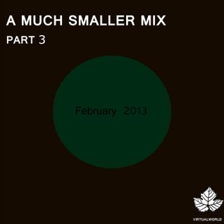 A Much Smaller Mix #6
