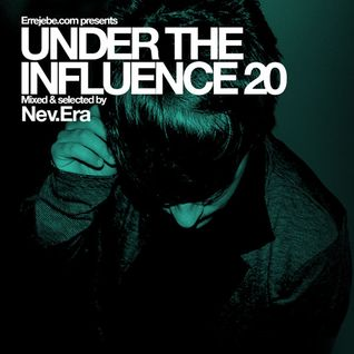 Under the Influence Vol 20: Nev.Era